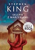 Sklepik z marzeniami. Cykl Castle Rock - Stephen King - ebook