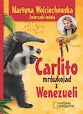 Carlito, mrówkojad z Wenezueli - Martyna Wojciechowska - ebook