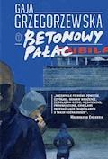 Betonowy pałac - Gaja Grzegorzewska - ebook