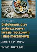 Dietoterapia przy podwyższonym kwasie moczowym i dnie moczanowej - Anna Piekarczyk - ebook