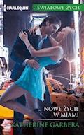 Nowe życie w Miami - Katherine Garbera - ebook