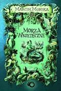 Morza wszeteczne - Marcin Mortka - ebook + audiobook