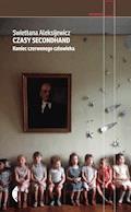 Czasy secondhand. Koniec czerwonego człowieka - Swietłana Aleksijewicz - ebook + audiobook