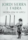 Siedem dni w lipcu - Jordi Sierra i Fabra - ebook