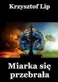 Miarka się przebrała - Krzysztof Lip - ebook