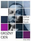 Groźny cień - Arthur Conan Doyle - ebook + audiobook