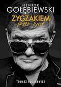 Zygzakiem przez życie - Henryk Gołębiewski, Tomasz Solarewicz - ebook