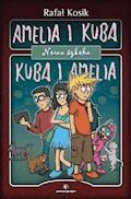 Amelia i Kuba/ Kuba i Amelia. Nowa szkoła - Rafał Kosik - ebook