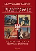 Piastowie - Sławomir Koper - ebook