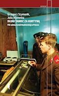 Długi taniec za kurtyną. Pół wieku armii radzieckiej w Polsce - Grzegorz Szymanik, Julia Wizowska - ebook