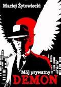 Mój prywatny demon - Maciej Żytowiecki - ebook