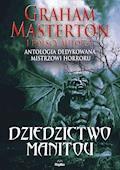 Dziedzictwo Manitou. Antologia dedykowana Grahamowi Mastertonowi - Graham Masterton - ebook
