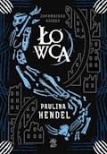 Łowca - Paulina Hendel - ebook
