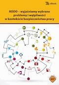 RODO – wyjaśniamy wybrane problemy i wątpliwości w kontekście bezpieczeństwa pracy - Sebastian Kryczka - ebook