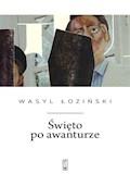 Święto po awanturze. Wiersze wybrane - Wasyl Łoziński - ebook