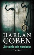 Już mnie nie oszukasz - Harlan Coben - ebook + audiobook