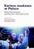 Kariera naukowa w Polsce. Warunki prawne, społeczne i ekonomiczne - Stanisław Waltoś, Andrzej Rozmus - ebook