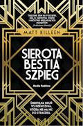 Sierota, bestia, szpieg - Matt Killeen - ebook