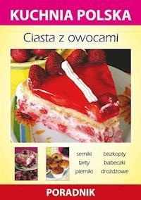 Ciasta Z Owocami Kuchnia Polska Poradnik Anna Smaza