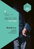 Mordercy. Angielski z Ernestem Hemingwayem - Ernest Hemingway, Ilya Frank - ebook
