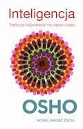 Inteligencja. Twórcza odpowiedź na nasze czasy - OSHO - ebook