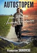 Autostopem przez Atlantyk i Amerykę Południową - Przemysław Skokowski - ebook
