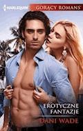 Erotyczne fantazje - Dani Wade - ebook