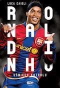 Ronaldinho - Luca Caioli - ebook