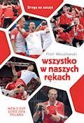Wszystko w naszych rękach - Piotr Wesołowski - ebook