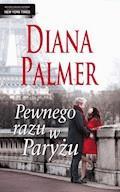 Pewnego razu w Paryżu - Diana Palmer - ebook