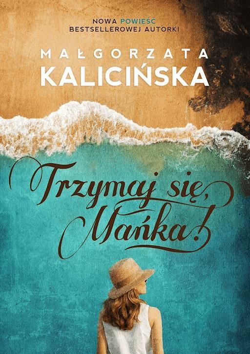 Trzymaj Się Mańka Małgorzata Kalicińska Ebook