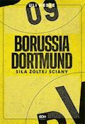 Borussia Dortmund. Siła Żółtej Ściany - Uli Hesse - ebook