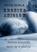 Kronika Aniołów - Piotr Semla - ebook