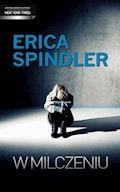 W milczeniu - Erica Spindler - ebook