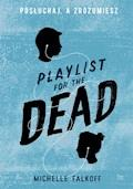 Playlist for the Dead. Posłuchaj, a zrozumiesz - Michelle Falkoff - ebook