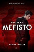 Projekt Mefisto - Marcin Mortka - ebook