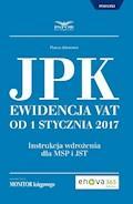 Jednolity Plik Kontrolny.Ewidencja VAT od 1 stycznia 2017 - Joanna Dmowska, Paweł Huczko, Radosław Kowalski, Adam Kuchta - ebook