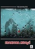 Zraniona miłość - Marek Skulski - ebook