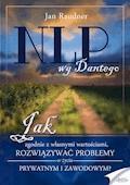 NLP wg Dantego. Jak, zgodnie z własnymi wartościami, rozwiązywać problemy w życiu prywatnym i zawodowym - Jan Raudner - ebook + audiobook