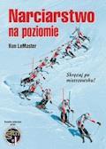Narciarstwo na poziomie - Ron Le Master - ebook