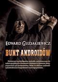 Bunt androidów - Edward Guziakiewicz - ebook