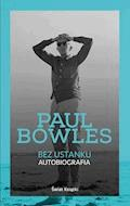 Bez ustanku. Autobiografia - Paul Bowles - ebook