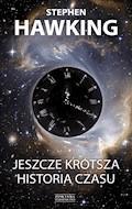 Jeszcze krótsza historia czasu - Stephen Hawking, Leonard Mlodinow - ebook