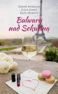 Bulwary nad Sekwaną - Sarah Morgan, Julia James, Kate Hewitt - ebook