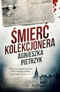Śmierć kolekcjonera - Agnieszka Pietrzyk - ebook + audiobook