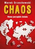 Chaos. Nowy porządek świata - Marek Orzechowski - ebook