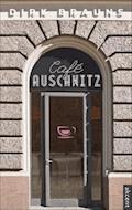 Cafe Auschwitz - Dirk Brauns - ebook