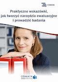 Praktyczne wskazówki, jak tworzyć narzędzia ewaluacyjne i prowadzić badania - Renata Stoczkowska - ebook