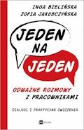 Jeden na jeden - odważne rozmowy z pracownikami - Inga Bielińska, Zofia Jakubczyńska - ebook
