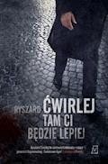 Tam ci będzie lepiej - Ryszard Ćwirlej - ebook + audiobook